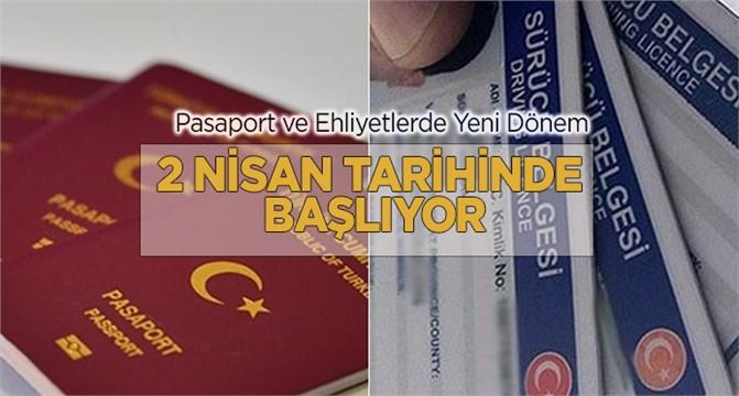 Ehliyet ve pasaport için yeni dönem 2 Nisan'da başlıyor