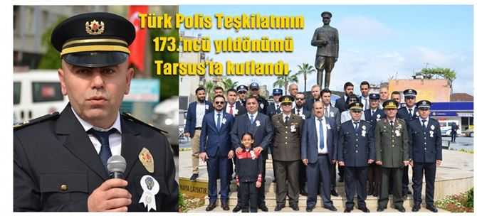Türk Polis Teşkilatının 173.'ncü yıldönümü Tarsus'ta kutlandı