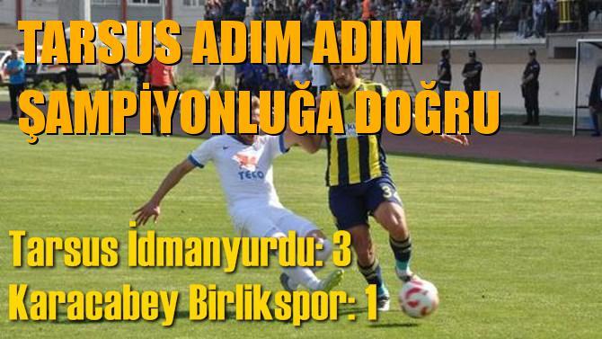 Tarsus İdmanyurdu 3-1 Karacabey Birlikspor