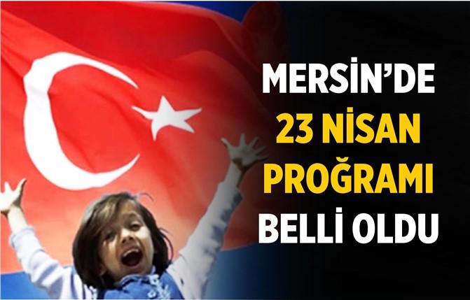 Mersin'de 23 Nisan Proğramı Belli Oldu