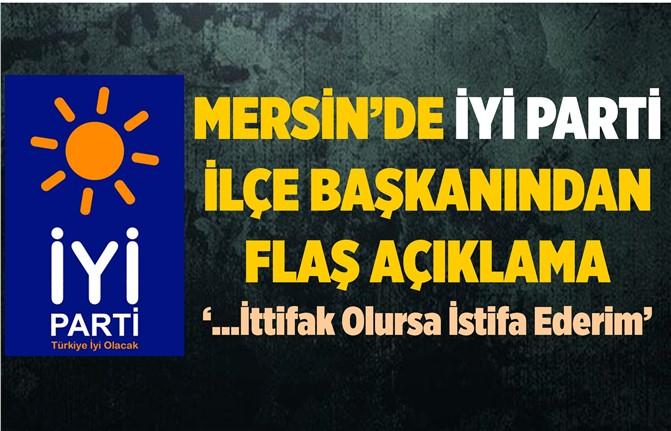 Mersin'de İyi Parti İlçe Başkanından İttifak Açıklaması
