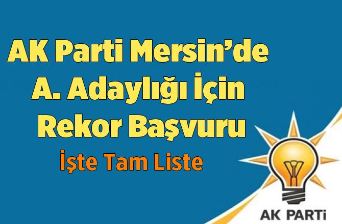Ak Parti Mersin'de Aday Adaylığı için Rekor Başvuru