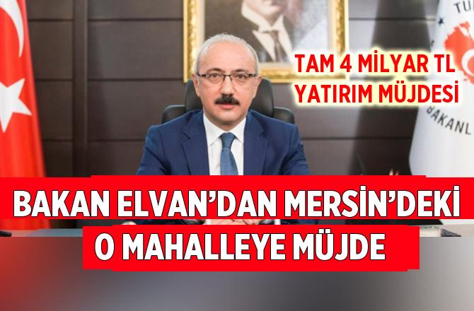 Bakan Elvan'dan Mersin'e Yatırım Müjdesi