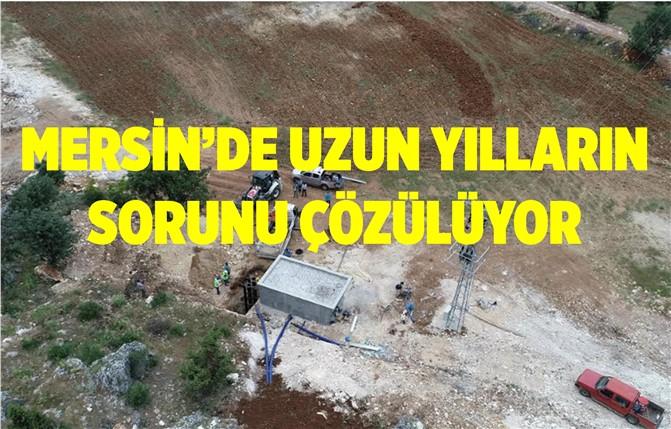 Mersin'de Uzun Yıllardır Yaşanan Sıkıntı Çözülüyor