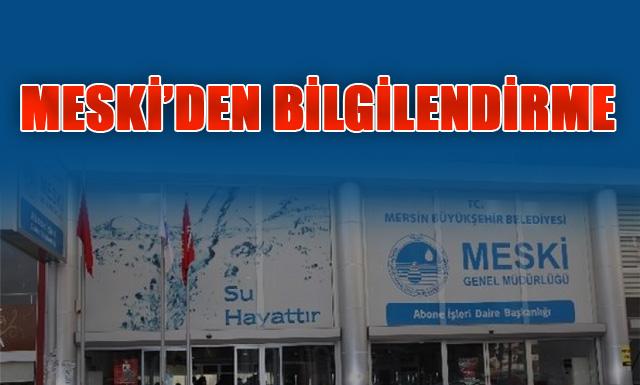 Mersin Büyükşehir Belediyesi Su ve Kanalizasyon İdaresi(MESKİ)'nden Bilgilendirme