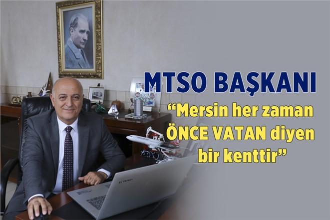 """MTSO Başkanı Ayhan Kızıltan: """"Ülkeye Destek Olma Zamanı"""""""