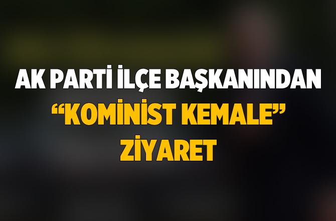 """Mersin'de Ak Parti İlçe Başkanından """"Kominist Kemal'e"""" Ziyaret"""