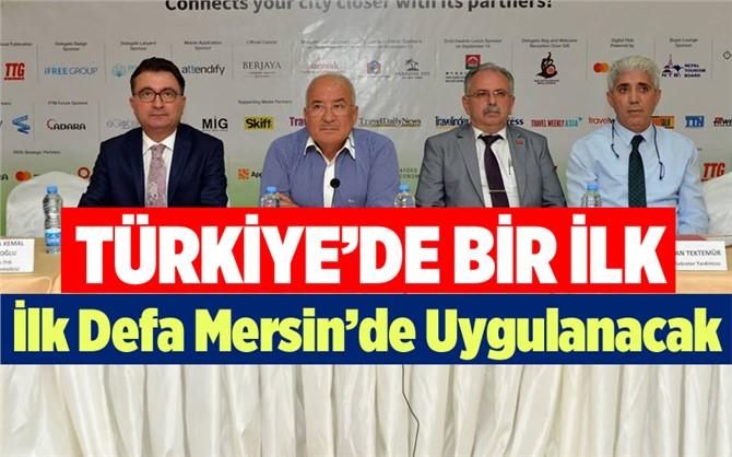 Türkiye'de Bir İlk! Mersin'de Uygulanacak