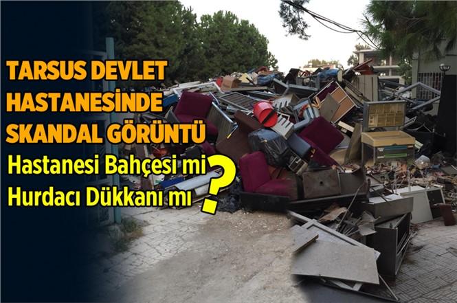 Mersin'de Hastane Bahçesi Hurdacıya mı Kiralandı (!)