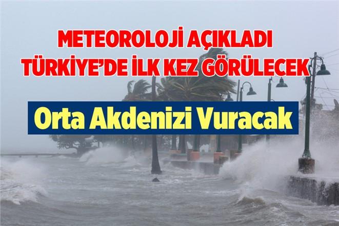 Meteoroloji Flaş Diye Duyurdu: Türkiye'de İlk Kez Görülecek Dikkatli Olun