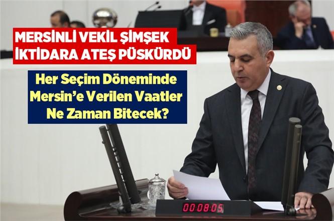 MHP Mersin Milletvekili Baki Şimşek, Mersin'de Bitirilemeyen Yatırımları Sordu
