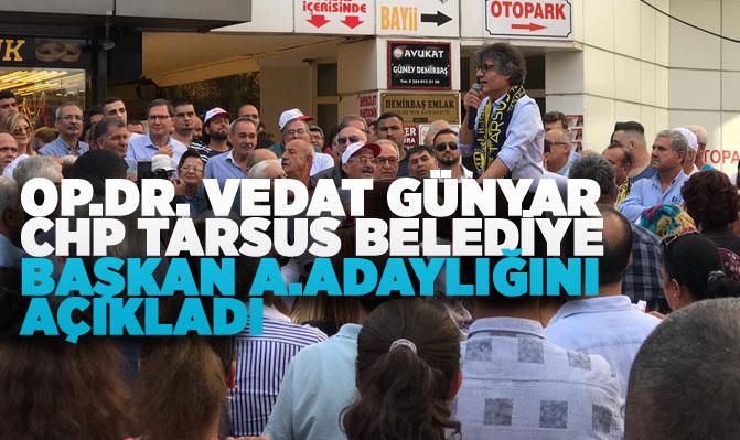 Op .Dr. Vedat Günyar, CHP'den Tarsus Belediye Başkan A. Adaylığını Açıkladı
