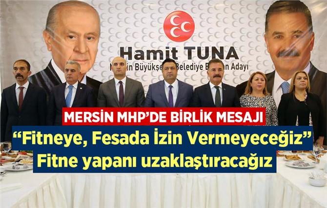 "MHP Mersin Teşkilatı ""Büyükşehir Adayımız Hamit Tuna"""