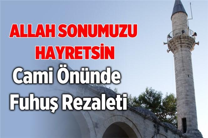 Mersin'de Cami Önünde Fuhuş Yaparken Suç Üstü Yakalandılar