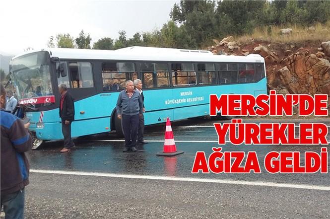 Mersin'de Büyükşehir Belediyesi Toplu Taşıma Aracı Kaza Yaptı