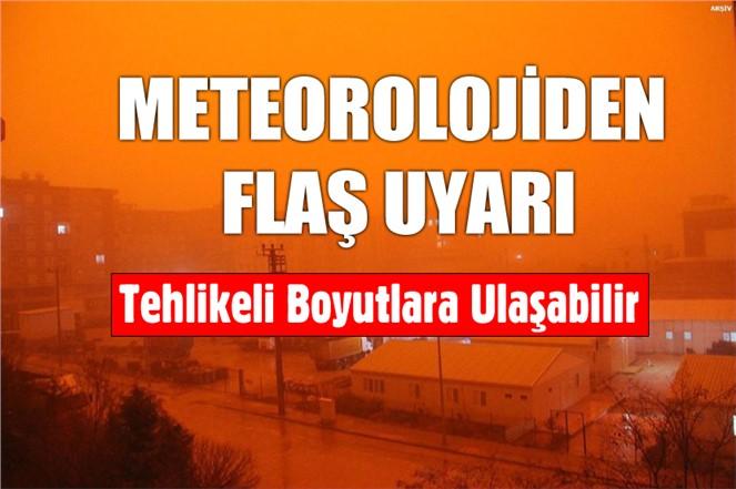 Meteorolojiden Çok Önemli Uyarı! Tehlikeli Boyutlara Ulaştı