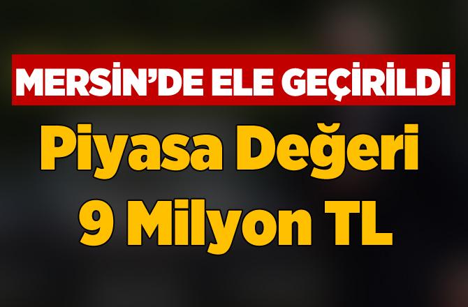 Mersin'de 9 Milyon TL'lik Eroin Ele Geçirildi
