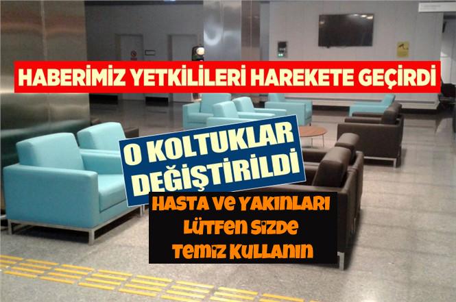 Mersin Şehir Hastanesindeki Kirlik Koltuklar Yenileriyle Değiştirildi