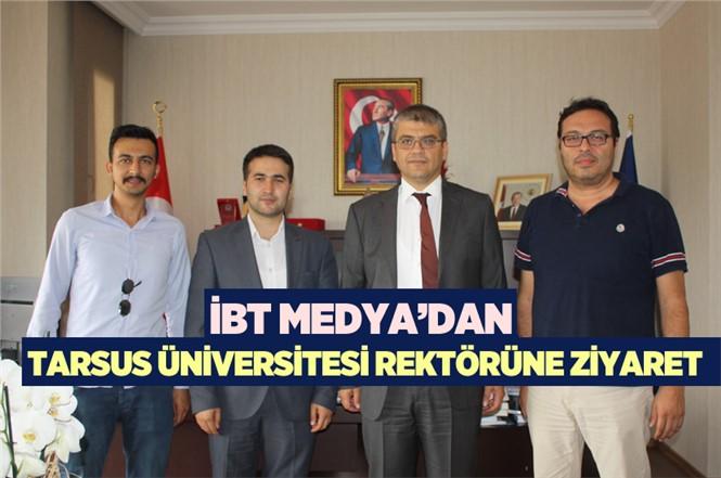 İBT Medya'dan Tarsus Üniversitesi Rektörü Prof. Dr. Orhan Aydın'a Ziyaret