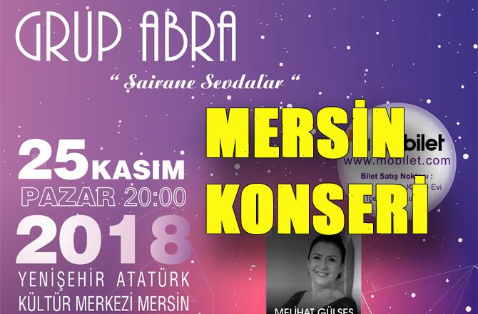 Grup Abra, Akdeniz'in İncisi Mersin'de. Konser 25 Kasım 2018 Pazar Günü