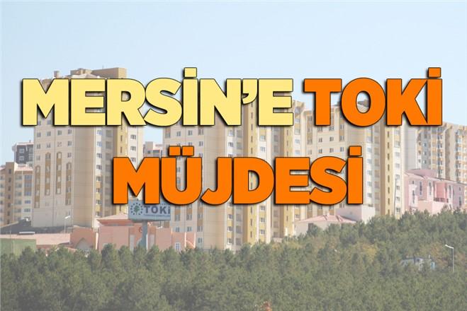 Mersin'e TOKİ Müjdesi