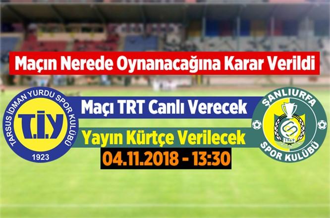 Tarsus İdmanyurdu Şanlıurfa Spor Maçı TRT Kurdi Tv Canlı Verecek