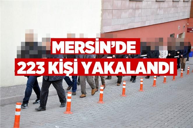 Mersin'de Aranan 223 Kişi Yakalandı