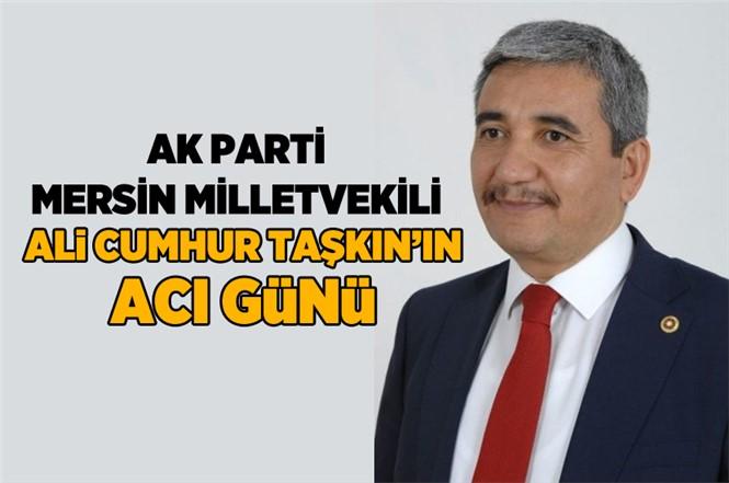 AK Parti Mersin Milletvekili Ali Cumhur Taşkın'ın Amcası Muzaffer Taşkın Vefat Etti
