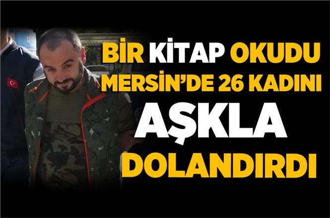 Mersin'de 26 Kadını Dolandıran Şüpheli Yakalandı