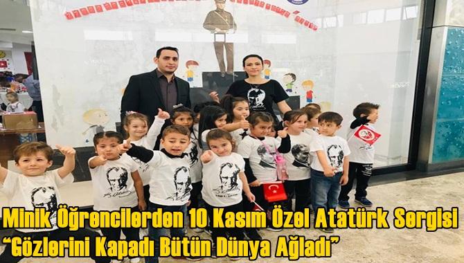 """Tarsus'ta Minik Öğrencilerden 10 Kasım Özel Atatürk Sergisi """"Gözlerini Kapadı Bütün Dünya Ağladı"""""""