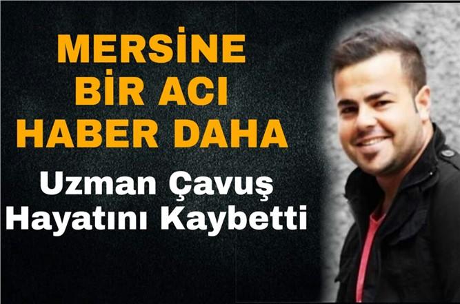 Mersin Tarsuslu Uzman Çavuş Mustafa Hoş Hayatını Kaybetti