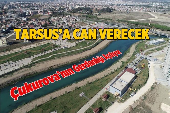 Tarsus'un İncisi, Çukurova'nın Gerdanlığı, Berdan 1.Etap Açılıyor