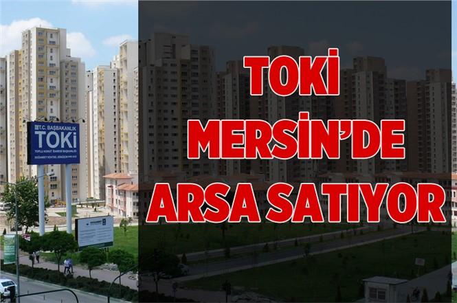 TOKİ Mersin'de Mezitli ve Erdemli'de Arsa Satıyor