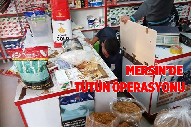 Mersin Tarsus'ta Tütün Operasyonu