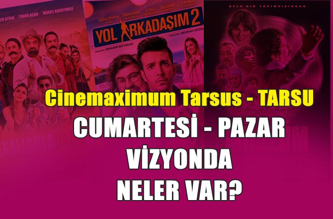 Cinemaximum Tarsu 17 -18 Kasım 2018 Cumartesi - Pazar vizyondaki filmler ve seansları