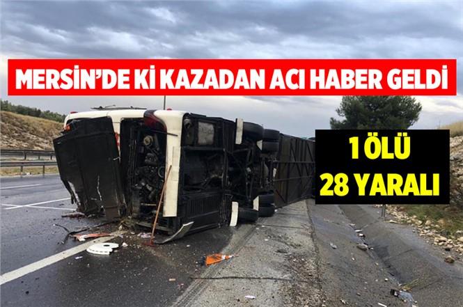 Mersin'de Otobüs Devrildi 1 Ölü 28 Yaralı