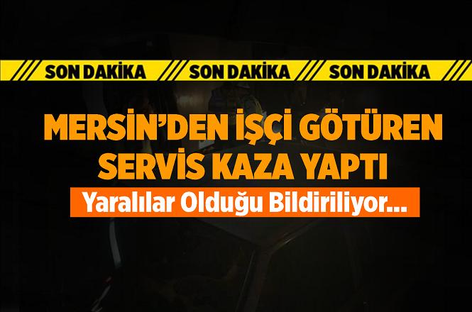 Mersin'den Karaman Organize Sanayi Bölgesine İşçi Götüren Servis Kaza Yaptı, Yaralılar Var...