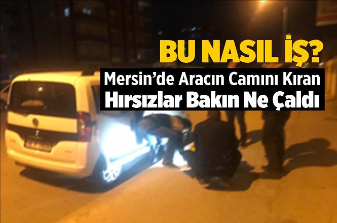 Mersin'de Bir Garip Hırsızlık Olayı