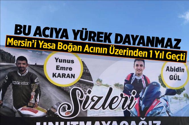 Mersin'deki Motosiklet Kazasında Hayatını Kaybeden Abidin Gül ve Yunus Emre Karan Anıldı
