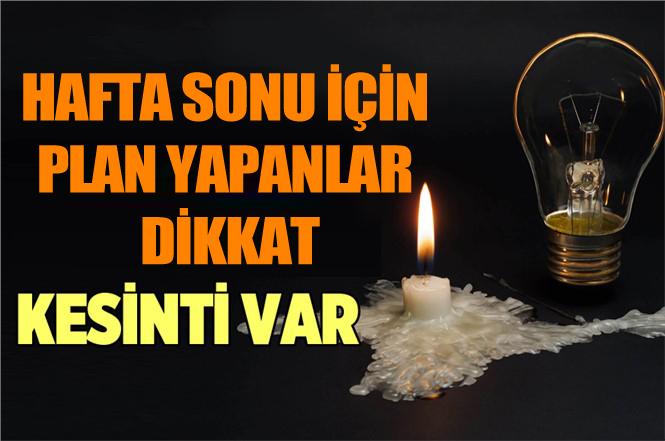 Mersin'de Cumartesi ve Pazar Günü Elektrik Kesintisi Var