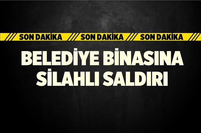 Adana'da Çukurova Belediye Binasına Silahlı Saldırı