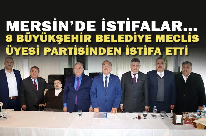 Mersin'de Aralarında Kerim Tufan'ın da Bulunduğu 8 Meclis Üyesi MHP'den İstifa Etti , Meclis Üyeleri MHP İle Yollarını Ayırdı