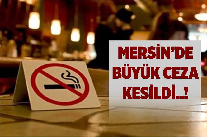 Mersin Tarsus'ta Kapalı Alanda Sigara İçenlere Ceza Yağdı