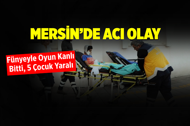 Mersin Erdemli'de Fünye Patladı, Oyun Oynayan 5 Çocuk Yaralandı