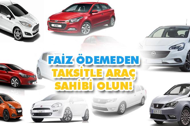 Faiz Ödemeden Taksitle Araba Sahibi Olun! 80 Ay Taksit %0 Faizle Araba Sahibi Olmak