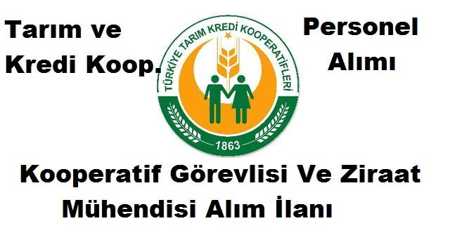 Tarım ve Kredi Kooperatifleri Kamu Personeli Alım İlanı Kaynak: Tarım ve Kredi Kooperatifleri Kamu Personeli Alım İlanı