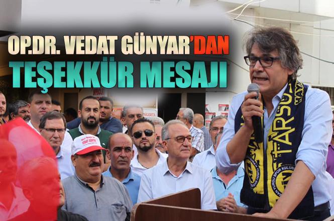 CHP Tarsus A.Adayı Op.Dr. Vedat Günyar'dan Teşekkür Mesajı