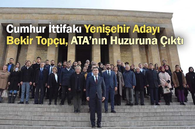 Cumhur İttifakı Yenişehir Adayı Bekir Topçu, ATA'nın Huzuruna Çıktı