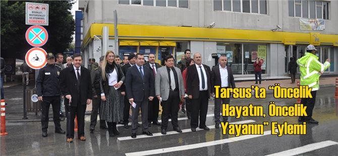 """Tarsus'ta """"Öncelik Hayatın, Öncelik Yayanın"""" Eylemi"""