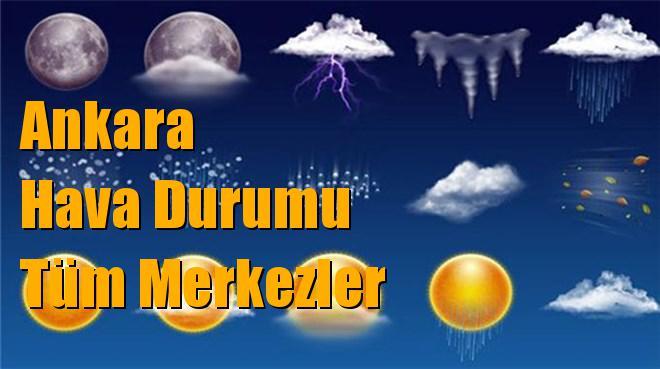 Ankara Hava Durumu, Tüm Merkezler Kalecik, Ayaş, Altındağ, Akyurt vs Hava Durumu